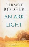 Dermot Bolger - An Ark of Light - 9781848406971 - S9781848406971